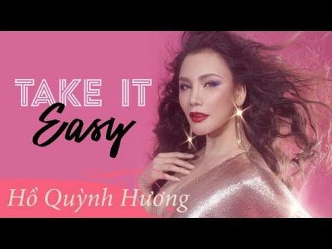 Take It Easy | Official Music Video | Hồ Quỳnh Hương